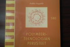 Annetaan: Polymeeriteknologian perusteet. Jukka Seppälä.