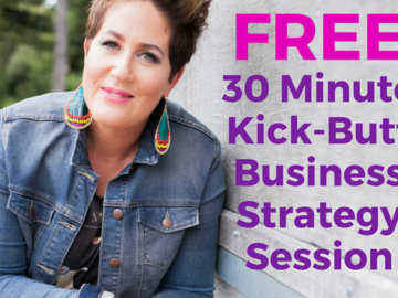Services: FREE Kick Butt Business Strategy Session