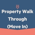 Task: Property Walk Through- Move In