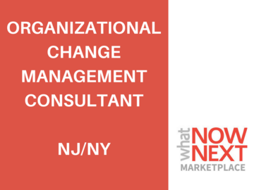 Help Needed: Organizational Change Management Consultant  Northern NJ/NY