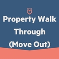 Task: Property Walk Through- Move Out