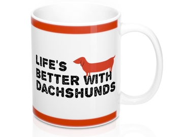 Selling: Free Shipping - Life's Better with Dachshunds - Mug