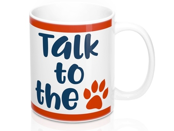 Selling: Free Shipping - Talk to the PAW - 11oz Mug