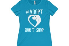 Selling: Free Shipping - Adopt Don't Shop - Women's T-Shirt