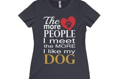 Selling: The More People I Meet The More I Like My Dog Women's Tee