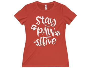 Selling: Free Shipping - Stay Paw-Sitive - Women's T-Shirt