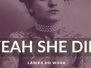 Event: Yeah She Did: Ladies Do Work