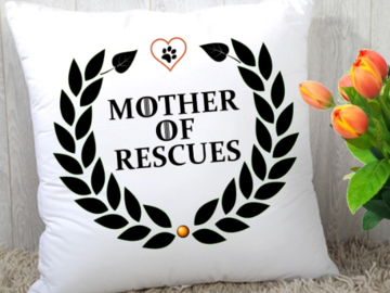 "Selling: ""Mother of Rescues"" Statement Pillow"