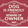 Selling: Dog Is Friendly Beware of Owner - T-shirt
