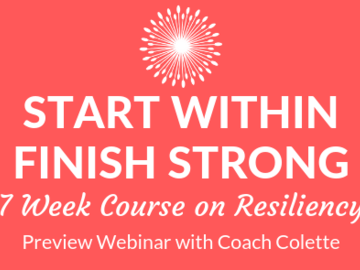 Workshop: Start Within Finish Strong Preview Webinar w/Coach Colette