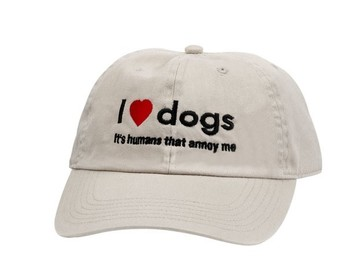 Selling: I Love Dogs; it's humans that annoy me - baseball hat