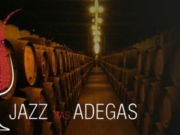 Featured: Jazz nas Adegas / Jazz in the Wineries
