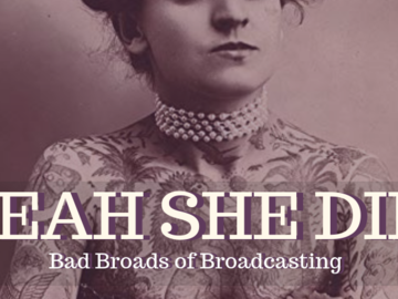 Event: Yeah She Did: Bad Broads of Broadcasting