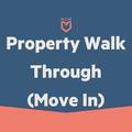 Task: Property Walk Through -Move In