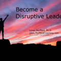 Coaching Session: Becoming a Disruptive Leader