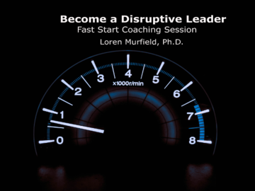 Coaching Session: Become a Disruptive Leader - 1 Hour Fast Start