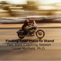 Coaching Session: Finding Your Place to Stand as a Leader - Fast Start OnlineCoach
