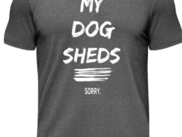 Selling: My Dog Sheds...Sorry.