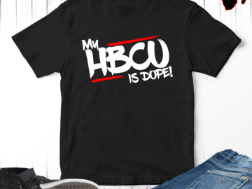 Selling with online payment: My HBCU Is Dope Black College T-Shirt