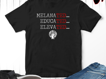 Selling with online payment: Melanated Educated Elevated Black Power T-Shirt