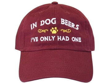 Selling: In Dog Beers, I've Only Had One - baseball hat