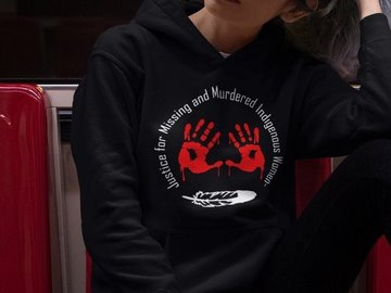 Selling: Justice for Missing and Murdered Indigenous Women Hoodie (Customi