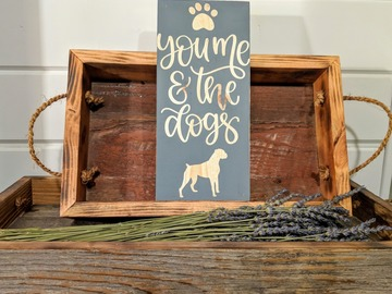 Selling: Rustic dog sign   You me and the dogs