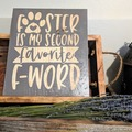 Selling: Rustic dog sign   Foster is my second favorite  f-word