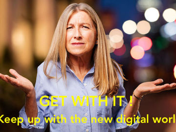 Services: Workshop:  GET WITH IT:  Keep up with the new digital world!