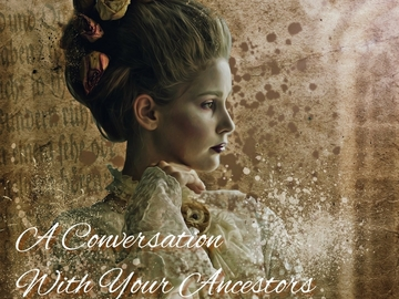 Selling: Conversation with your Ancestors!