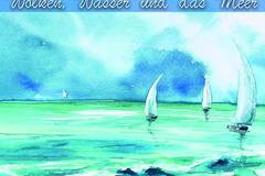 """Workshop Angebot (Termine): Aquarell Workshop """"Wolken, Wasser und das Meer"""""""