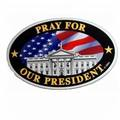 "Buy Now: ""Pray For Our President"" Oval Magnet Only 42 Cents Each"