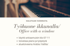 Looking for workspace: Halutaan vuokrata työhuone arkiaamuisin / Office for morningtime