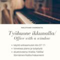 Looking for workspace: Halutaan vuokrata työhuone arkiaamuisin / Office for morningtime