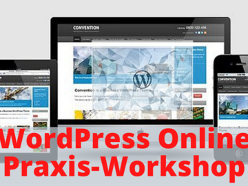 Workshop Angebot (Termine): WordPress Online Praxis-Workshop für Anfänger