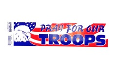 "Buy Now: Made In The USA Patriotic Bumper Sticker ""Pray For Our Troops"""