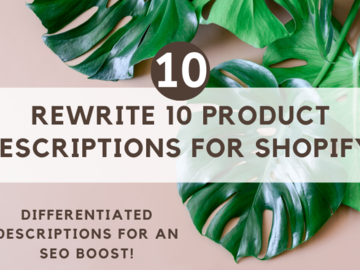 Offering online services: Rewrite 10 Product Descriptions for Shopify