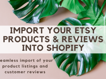 Offering online services: Import Etsy Products and/or Customer Reviews into Shopify