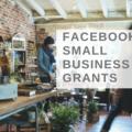 Announcement: Facebook Small Business Grants Program