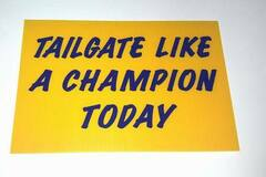 "Buy Now: ""Tailgate Like A Champion Today"" Sign – Measures 12″ X 18″"