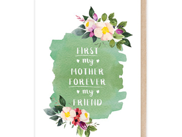 : First my Mother Forever my Friend Card