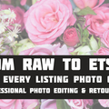 Offering online services: From RAW to Etsy   (Professional Photo Editing)