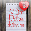 Contact us for more information: Million Dollar Mission