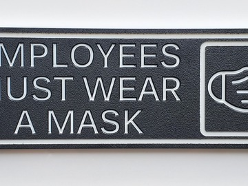 Sell your product: Employees Must Wear A Mask Sign