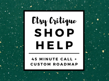 Offering expert consultation: Etsy Shop Critique with 45 Minute Call and Roadmap