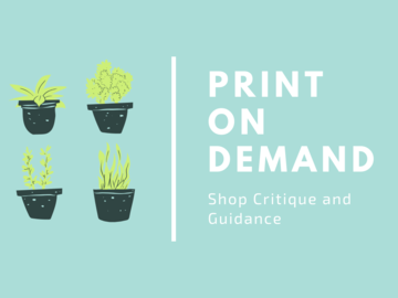 Offering expert consultation: PRINT ON DEMAND: Shop Critique