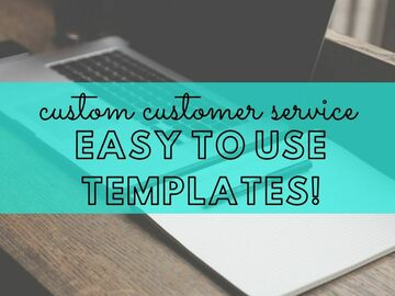 Offering online services: CUSTOM CUSTOMER SERVICE: EASY TO USE TEMPLATES!