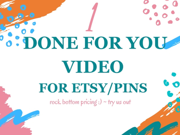 Offering online services: 1 Done For You Video For Pins & Etsy