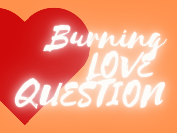 Selling: BURNING LOVE QUESTION  AND NEED TO  KNOW TODAY - ROSE ANGEL