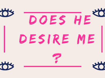 Selling: DOES HE DESIRE YOU?